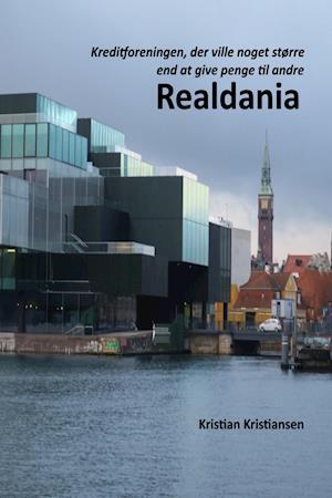 Realdania - Kreditforeningen, der ville noget større end at give penge til andre