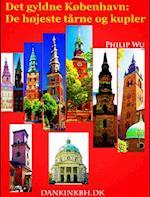 Det gyldne København: De højeste tårne og kupler af Philip Wu