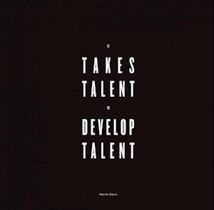 It takes talent to develop talent