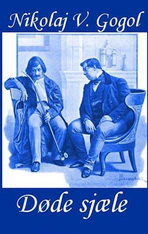 Døde sjæle af Nikolaj Gogol