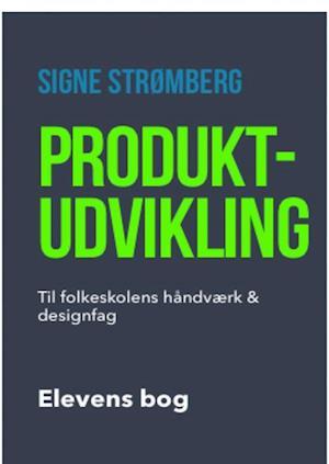 Produktudvikling  til folkeskolens håndværk og designfag - elevens bog