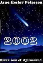 Smuk som et stjerneskud. 2002. Fjerne mål 12