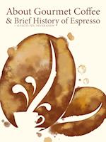 About Gourmet Coffee & Brief History of Espresso