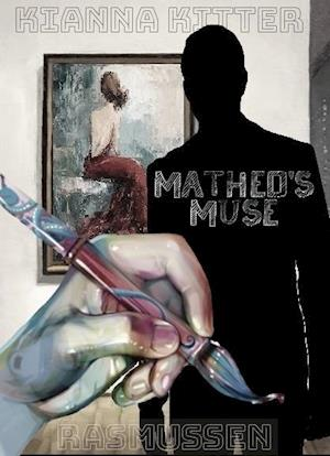 Matheo's Muse af Kianna Kitter Rasmussen