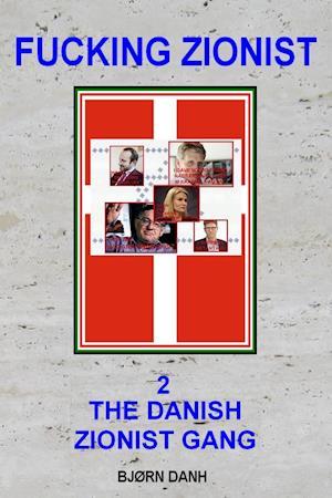 FUCKING ZIONIST, 2, The Danist Zionist gang