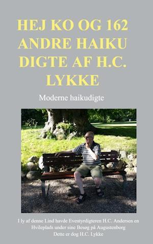 Hej ko og 162 andre haiku digte af H.C. Lykke