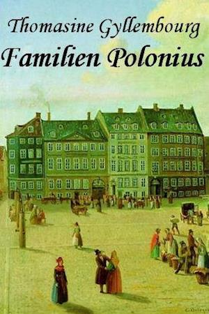 Familien Polonius af Thomasine Gyllembourg