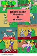Fortæl en historie 11 illustrationer til en historie