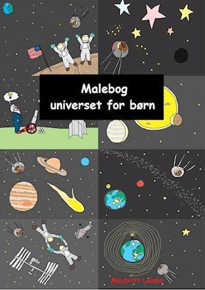 Malebog universet for børn af Maybritt Laisbo