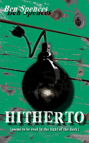 HITHERTO - Poems to be read in the light of the dark