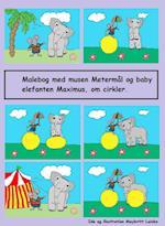 Musen Metermål og elefanten Maximus om cirkler, malebog