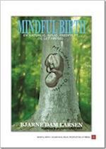 Mindful birth - En naturlig, rolig, fredfyldt og let fødsel.