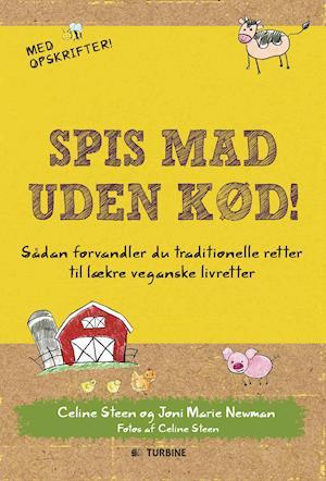 Bog, hæftet Spis mad uden kød! af Joni Marie Newman, Celine Steen