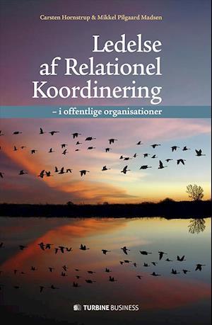 Bog indbundet Ledelse af relationel koordinering af Carsten Hornstrup Mikkel Pilgaard Madsen