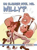 Du sladrer ikke, vel Willy (Dynamo)
