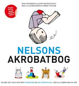Bog, indbundet Nelsons akrobatbog af Rika Taeymans, Laura van Bouchout