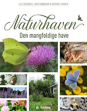 Bog, indbundet Naturhaven af Katrine Turner, Lars Brøndum, Lilli Gruwier