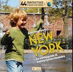44 fantastiske steder for børn – New York (44 fantastiske steder for børn)