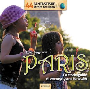 44 fantastiske steder for børn - Paris af Roald Bergmann