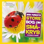 Min første store bog om småkryb (National Geographic Kids)