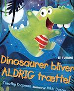 Dinosaurer bliver aldrig trætte! af Timothy Knapman