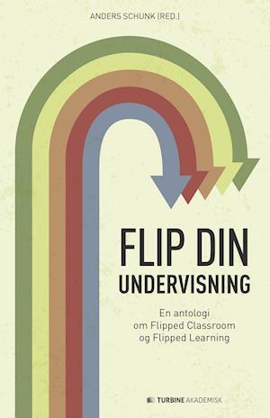 Flip din undervisning af Anders Schunk (red)