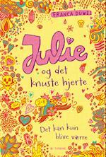 Julie og det knuste hjerte. Det kan kun blive værre