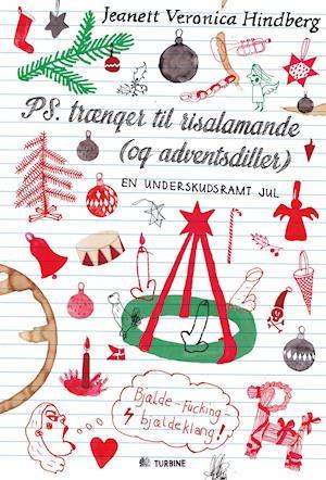 Bog, hæftet PS. trænger til risalamande (og adventsdiller) af Jeanett Veronica Hindberg