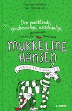 Den enestående, ejendommelige, usædvanlige, spektakulære, grænseløse, mirakuløse Mukkeline Hansen venter på miraklet