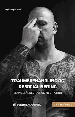 Traumebehandling og resocialisering gennem åndedræt og meditation