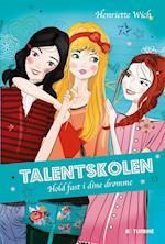 Talentskolen - hold fast i dine drømme af Henriette Wich