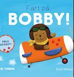 Fart på, Bobby!