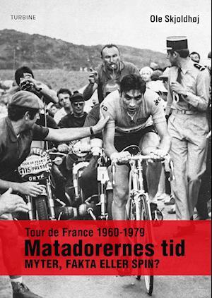 Tour de France 1960-1979 - matadorernes tid
