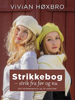 Strikkebog - strik fra før og nu-vivian høxbro-bog fra vivian høxbro fra saxo.com