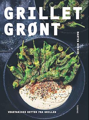 Grillet grønt - Vegetariske retter fra grillen-Martin Nordin-Bog