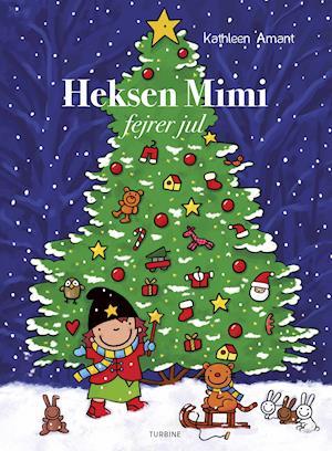 kathleen amant – Heksen mimi fejrer jul-kathleen amant-bog på saxo.com