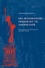 Fra skandinavisk immigrant til amerikaner af Torben Grøngaard Jeppesen