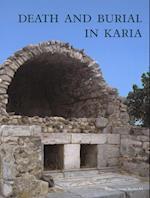 Death and Burial in Karia (Halicarnassian studies, nr. 6)