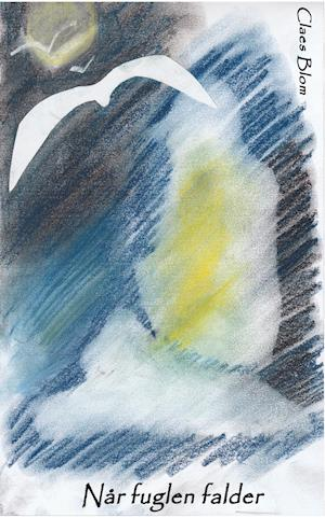 Bog, paperback Når fuglen falder af Claes Blom