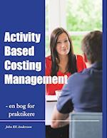 Activity Based Costing Management - en bog for praktikere