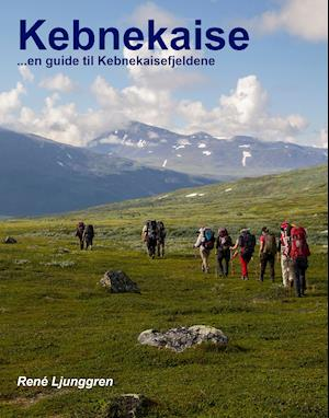 Bog, hardback Kebnekaise - en fjeldguide af René Ljunggren