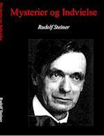 Mysterier og Indvielse af Rudolf Steiner