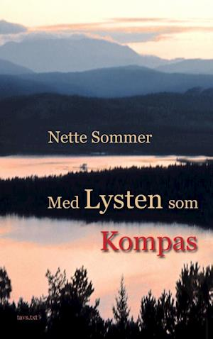 Bog paperback Med Lysten som Kompas af Nette Sommer