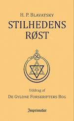 Stilhedens røst - og andre udvalgte brudstykker af De gyldne foreskrifters bog