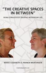 The creative spaces in between af Marie Elisabeth A. Franck Mortensen