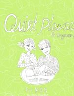 Quiet Please - Vi Tegner For KIDS