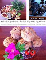 Kreativt genbrug i boller, rugbrød og tærter af Anette Axelsen