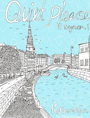 Bog, paperback Quiet Please - Vi Tegner København af By Stine Reintoft Reintoft