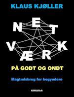 Netværk på godt og ondt