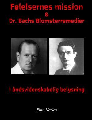 Følelsernes mission & Dr. Bachs blomsterremedier i Rosenkreutzer belysning